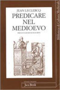 Libro Predicare nel Medioevo Jean Leclercq