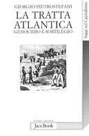 La tratta atlantica. Genocidio e sortilegio