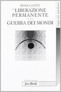 Libro La liberazione permanente e la guerra dei mondi Hosea Jaffe