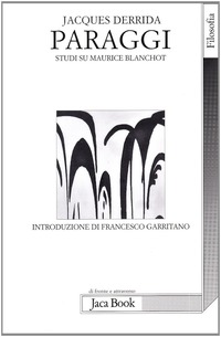 Paraggi. Studi su Maurice Blanchot - Derrida Jacques - wuz.it