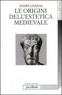 Le origini dell'estetica medievale