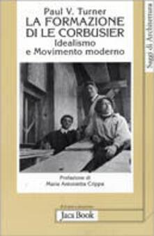 Librisulladiversita.it La formazione di Le Corbusier. Idealismo e movimento moderno Image