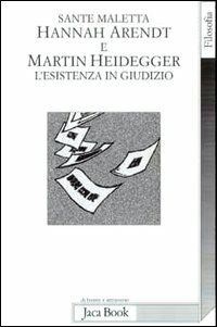 Hannah Arendt e Martin Heidegger. L'esistenza in giudizio