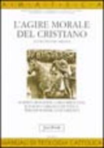 Foto Cover di L' agire morale del cristiano, Libro di  edito da Jaca Book
