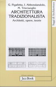 Architettura tradizionalista. Architetti, opere, teorie