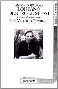 Lontano dentro se stessi. L'attesa di salvezza in Pier Vittorio Tondelli