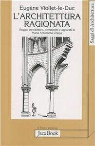 Libro L' architettura ragionata Eugène Emmanuel Viollet Le Duc