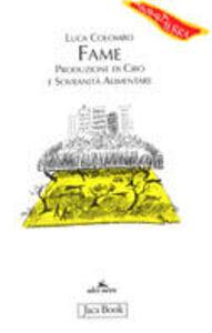 Libro Fame. Produzione di cibo e sovranità alimentare Luca Colombo