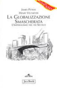 Libro La globalizzazione smascherata. L'imperialismo nel XXI secolo James Petras , Henry Veltmeyer