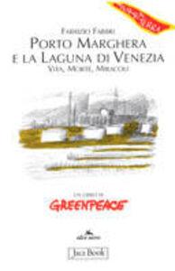 Foto Cover di Porto Marghera e la laguna di Venezia. Vita, morte, miracoli, Libro di Fabrizio Fabbri, edito da Jaca Book