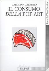 Il consumo della pop art. Esibizione dell'oggetto e crisi dell'oggettivazione