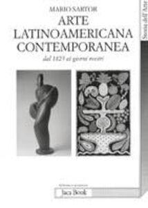 Libro L' arte latinoamericana contemporanea. Dal 1825 ai nostri giorni Mario Sartor