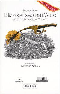 L' imperialismo dell'auto. Auto + petrolio = guerra