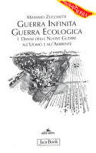 Foto Cover di Guerra infinita, guerra ecologica, Libro di Massimo Zucchetti, edito da Jaca Book