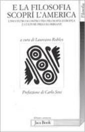 E la filosofia scoprì l'America. Incontro scontro tra filosofia europea e culture precolombiane