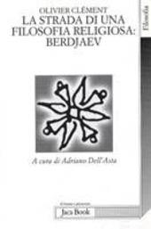 La lunga strada di una filosofia religiosa: Berdjaev