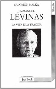 Libro Emmanuel Lévinas. La vita e la traccia Salomon Malka