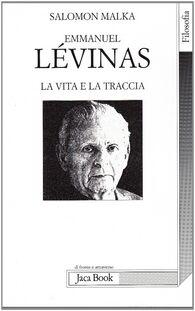 Emmanuel Lévinas. La vita e la traccia