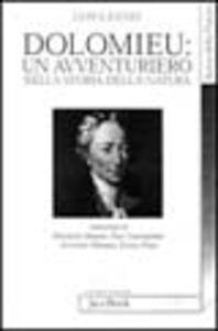 Libro Dolomieu. Un avventuriero nella storia della natura Luigi Zanzi