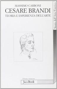 Libro Cesare Brandi. Teoria e esperienza dell'arte Massimo Carboni