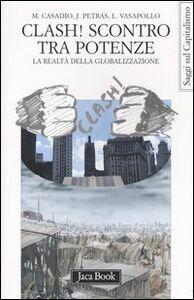 Foto Cover di Clash! Scontro tra potenze. La realtà della globalizzazione, Libro di AA.VV edito da Jaca Book