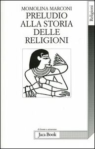 Libro Preludio alla storia delle religioni Momolina Marconi