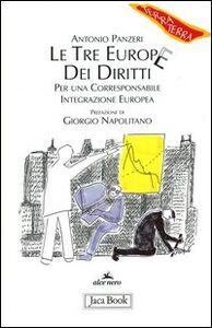 Foto Cover di Le tre Europe dei diritti. Per una corresponsabile integrazione europea, Libro di Antonio Panzeri, edito da Jaca Book