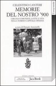 Foto Cover di Memorie del nostro '900. Circoli comunisti, lotte e vita nella Torino capitale operaia, Libro di Celestino Canteri, edito da Jaca Book