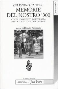 Memorie del nostro '900. Circoli comunisti, lotte e vita nella Torino capitale operaia