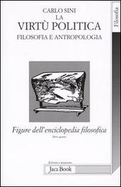 Figure dell'enciclopedia filosofica «Transito Verità». Vol. 4: La virtù politica. Filosofia e antropologia.