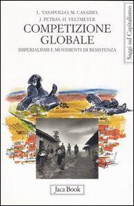Libro Competizione globale. Imperialismi e movimenti di resistenza