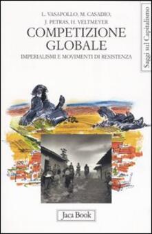 Competizione globale. Imperialismi e movimenti di resistenza - copertina