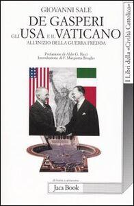 Foto Cover di De Gasperi, gli Usa e il Vaticano all'inizio della guerra fredda, Libro di Giovanni Sale, edito da Jaca Book