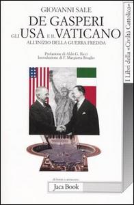 Libro De Gasperi, gli Usa e il Vaticano all'inizio della guerra fredda Giovanni Sale