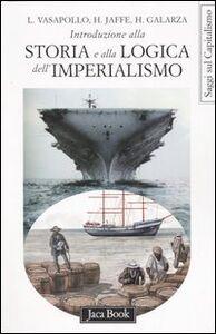 Foto Cover di Introduzione alla storia e alla logica dell'imperialismo, Libro di AA.VV edito da Jaca Book