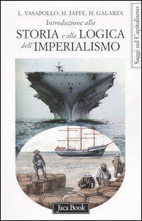 Introduzione alla storia e alla logica dell'imperialismo