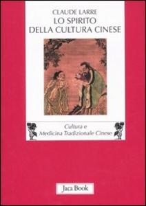 Libro Lo spirito della cultura cinese Claude Larre