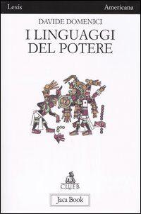 I linguaggi del potere. Arti e propaganda nell'antica Mesoamerica