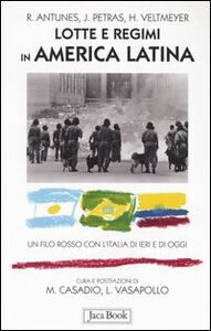 Foto Cover di Lotte e regimi in America latina. Un filo rosso con l'Italia di ieri e di oggi, Libro di AA.VV edito da Jaca Book