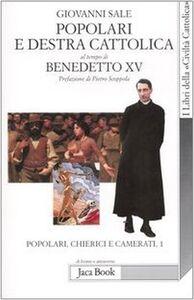 Libro Popolari e Destra cattolica al tempo di Benedetto XV (1919-1922). Vol. 1: Popolari, chierici e camerati. Giovanni Sale