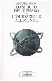 Lo spirito del denaro e la liquidazione del mondo. Antropologia filosofica delle transazioni
