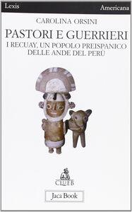 Pastori e guerrieri. I Recuay, un popolo preispanico delle Ande del Perù