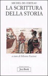 Foto Cover di La scrittura della storia, Libro di Michel de Certeau, edito da Jaca Book