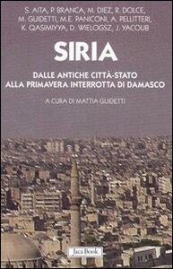 Foto Cover di Siria. Dalle antiche città-stato alla primavera interrotta di Damasco, Libro di  edito da Jaca Book