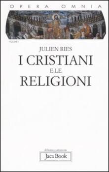 Opera omnia. Vol. 1: I cristiani e le religioni..pdf