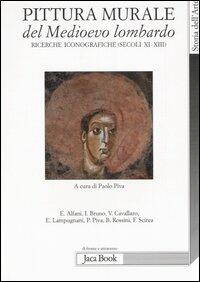 Pittura murale del Medioevo lombardo. Ricerche ...