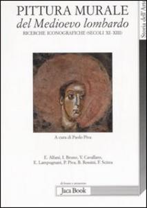 Libro Pittura murale del Medioevo lombardo. Ricerche iconografiche (Secoli XI-XIII)