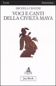 Libro Voci e canti della civiltà Maya Michela Craveri