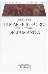 Libro Opera omnia. Vol. 2: L'uomo e il sacro nella storia dell'umanità. Julien Ries