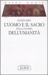 Opera omnia. Vol. 2: L'uomo e il sacro nella storia dell'umanità.
